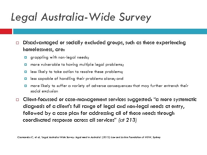 Legal Australia-Wide Survey Disadvantaged or socially excluded groups, such as those experiencing homelessness, are: