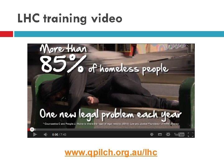 LHC training video www. qpilch. org. au/lhc
