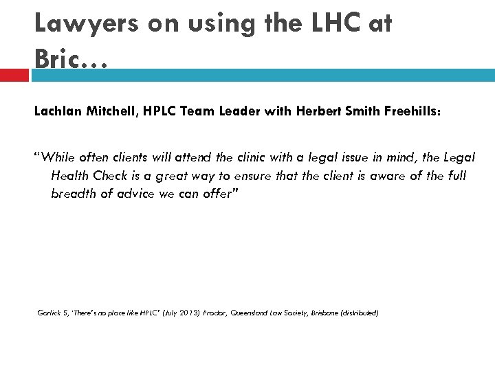 Lawyers on using the LHC at Bric… Lachlan Mitchell, HPLC Team Leader with Herbert