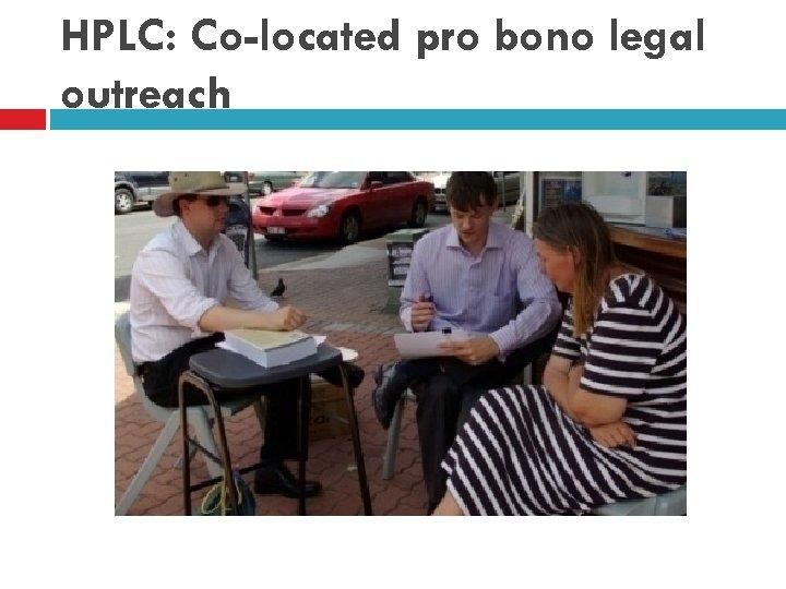 HPLC: Co-located pro bono legal outreach