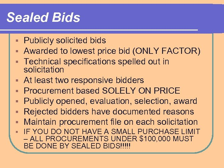 Sealed Bids § § § § § Publicly solicited bids Awarded to lowest price