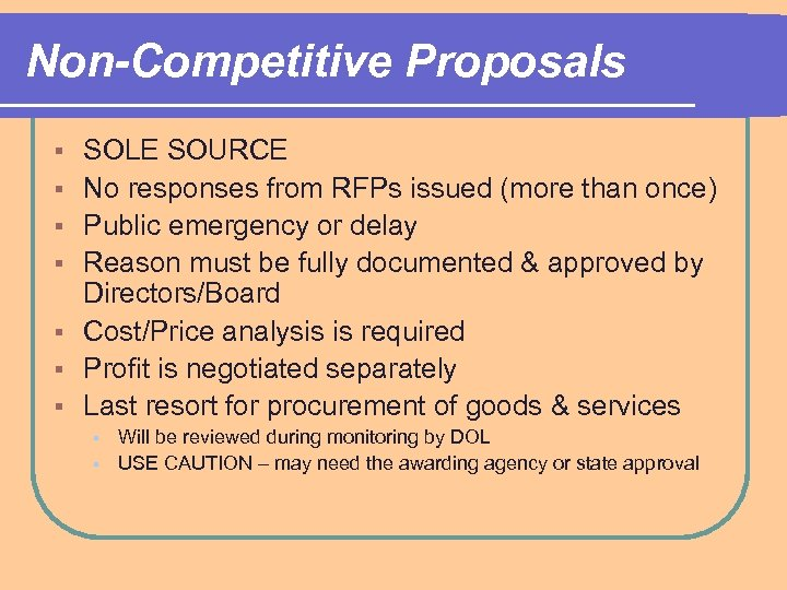 Non-Competitive Proposals § § § § SOLE SOURCE No responses from RFPs issued (more