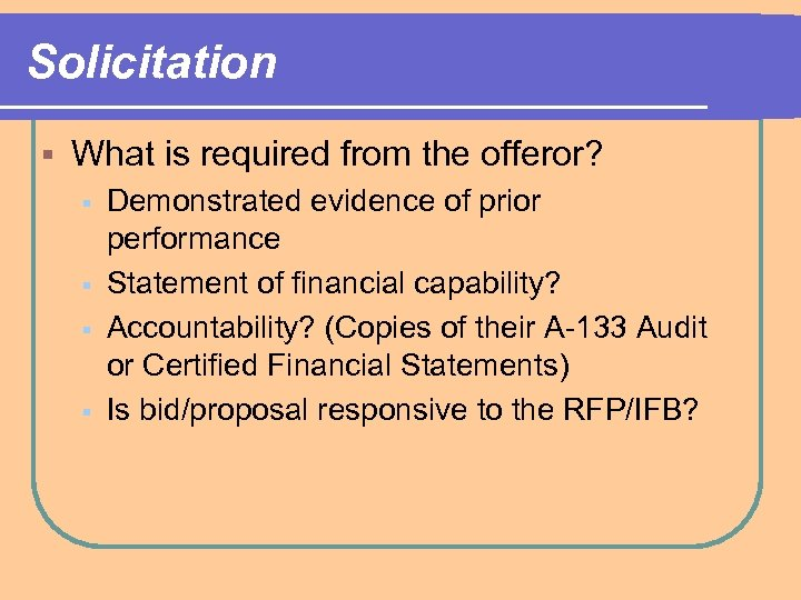 Solicitation § What is required from the offeror? § § Demonstrated evidence of prior