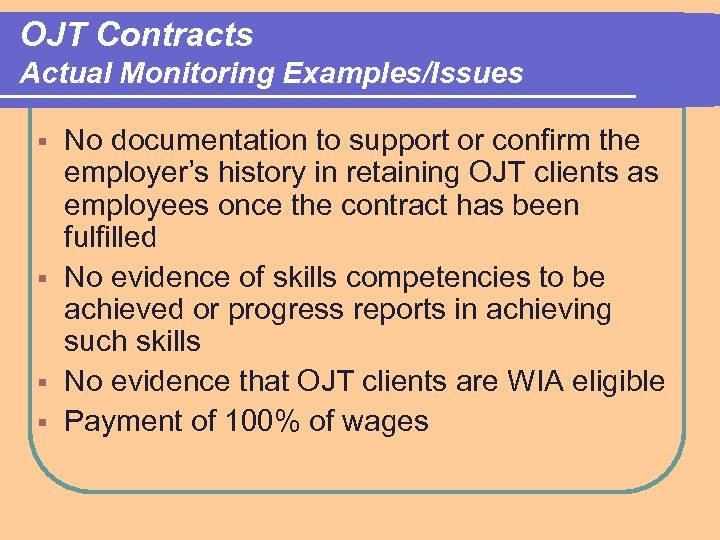 OJT Contracts Actual Monitoring Examples/Issues No documentation to support or confirm the employer's history