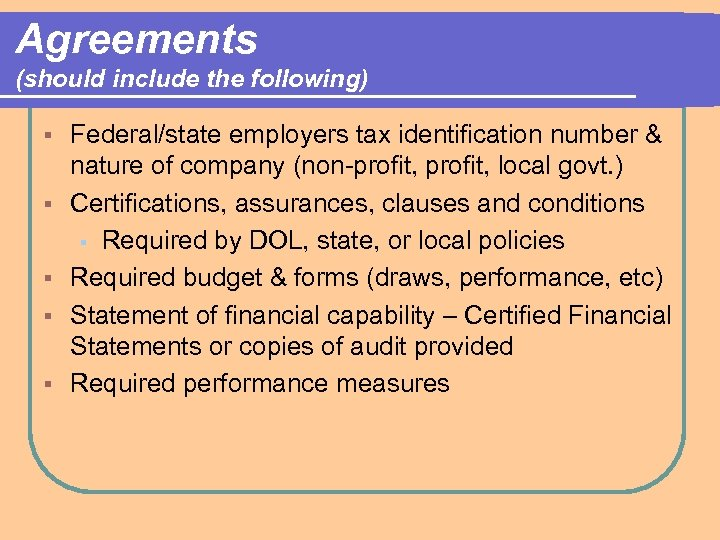 Agreements (should include the following) § § § Federal/state employers tax identification number &