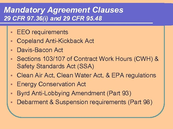 Mandatory Agreement Clauses 29 CFR 97. 36(i) and 29 CFR 95. 48 § §