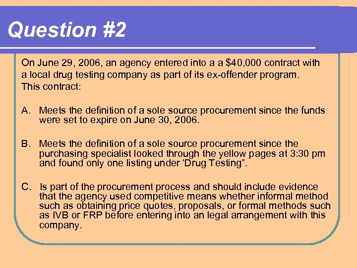 Question #2 On June 29, 2006, an agency entered into a a $40, 000