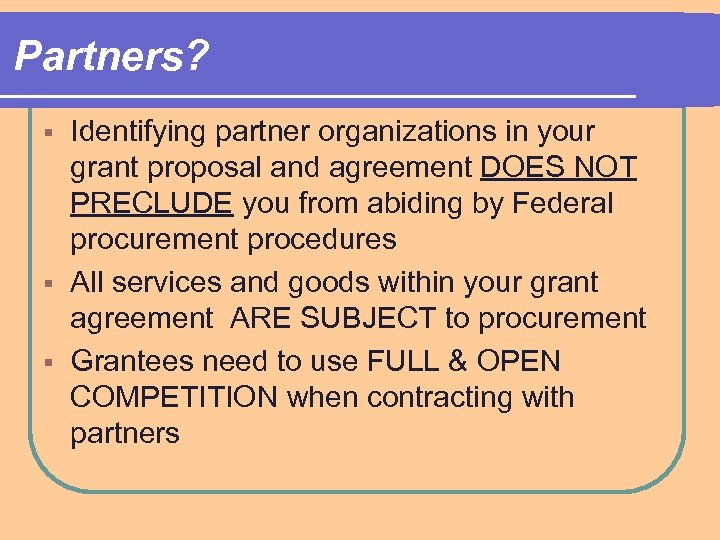 Partners? Identifying partner organizations in your grant proposal and agreement DOES NOT PRECLUDE you