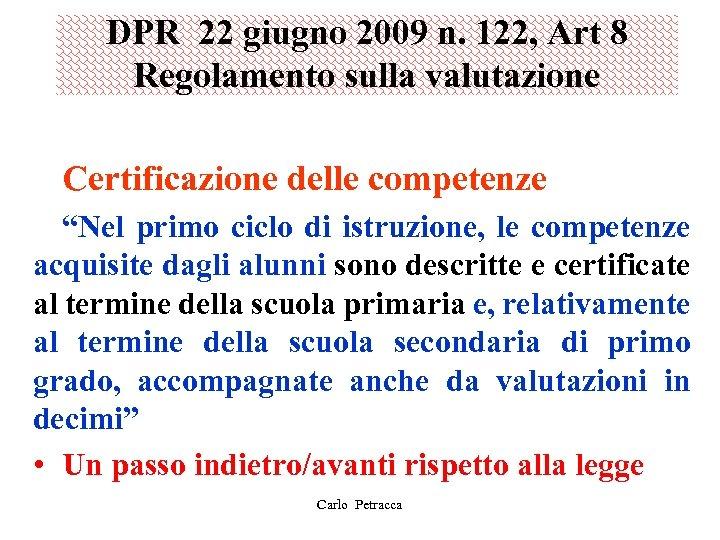 DPR 22 giugno 2009 n. 122, Art 8 Regolamento sulla valutazione Certificazione delle competenze