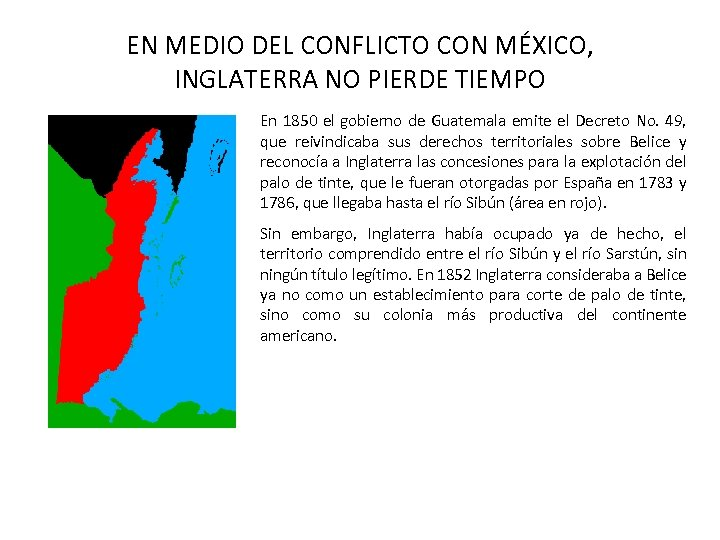 EN MEDIO DEL CONFLICTO CON MÉXICO, INGLATERRA NO PIERDE TIEMPO En 1850 el gobierno
