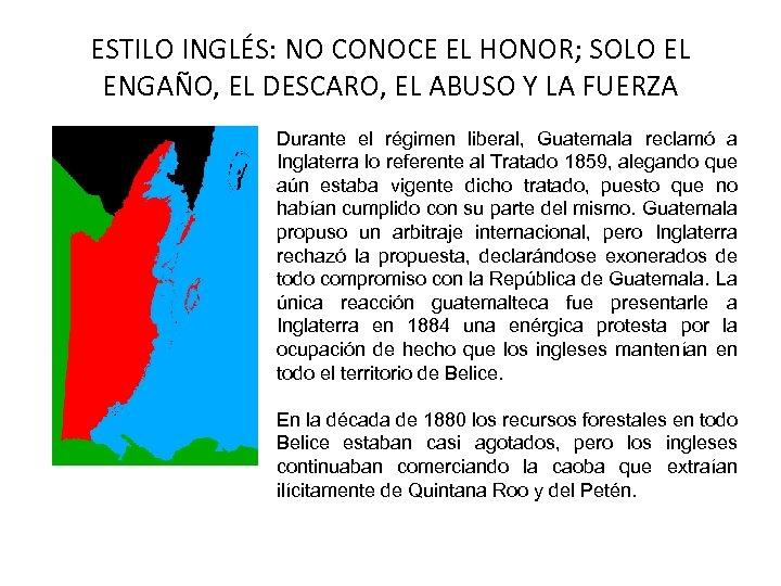 ESTILO INGLÉS: NO CONOCE EL HONOR; SOLO EL ENGAÑO, EL DESCARO, EL ABUSO Y