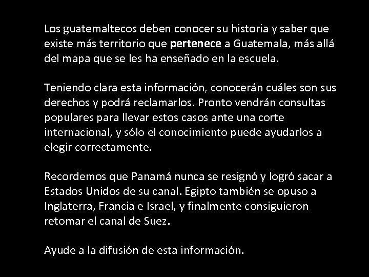 Los guatemaltecos deben conocer su historia y saber que existe más territorio que pertenece