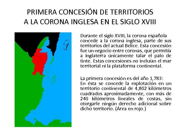 PRIMERA CONCESIÓN DE TERRITORIOS A LA CORONA INGLESA EN EL SIGLO XVIII Durante el