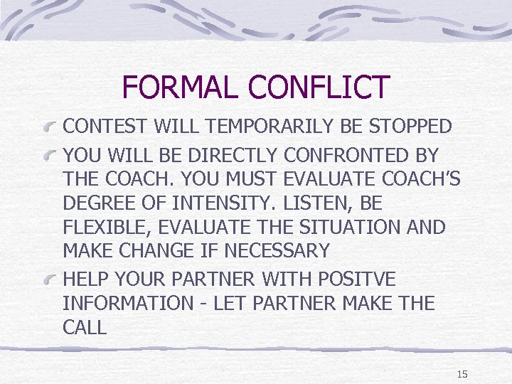 FORMAL CONFLICT CONTEST WILL TEMPORARILY BE STOPPED YOU WILL BE DIRECTLY CONFRONTED BY THE