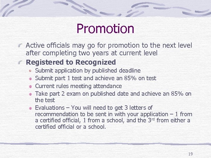 Promotion Active officials may go for promotion to the next level after completing two