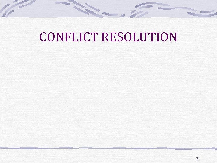 CONFLICT RESOLUTION 2