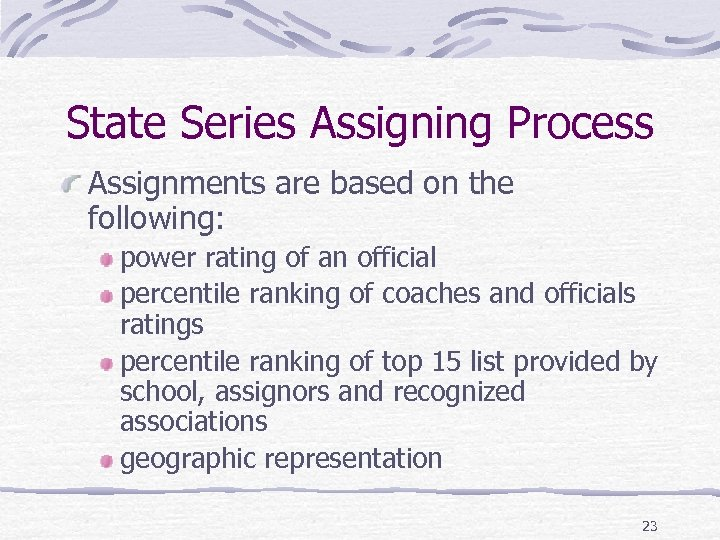 State Series Assigning Process Assignments are based on the following: power rating of an