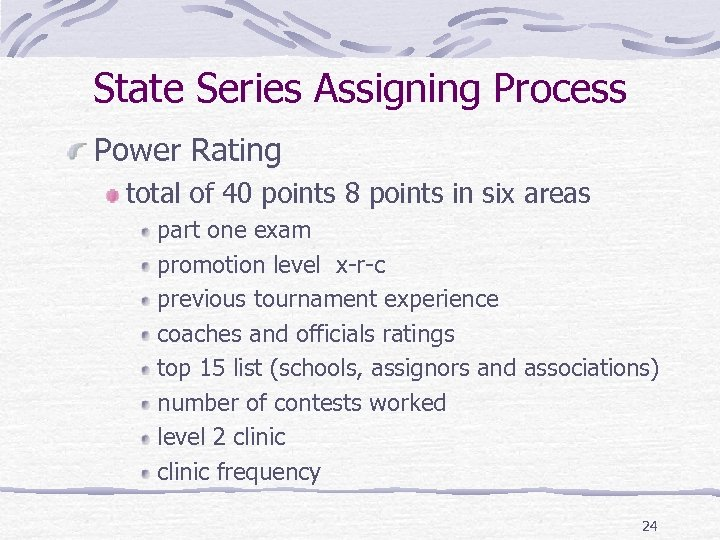 State Series Assigning Process Power Rating total of 40 points 8 points in six