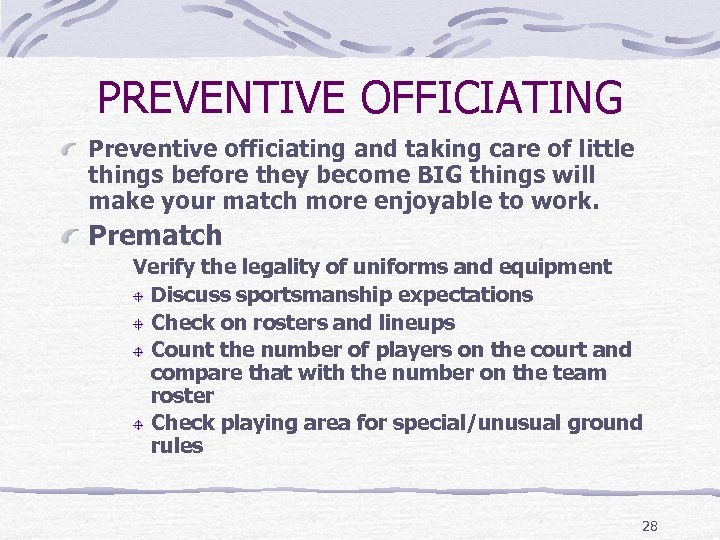 PREVENTIVE OFFICIATING Preventive officiating and taking care of little things before they become BIG