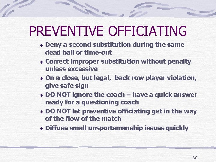 PREVENTIVE OFFICIATING Deny a second substitution during the same dead ball or time-out Correct