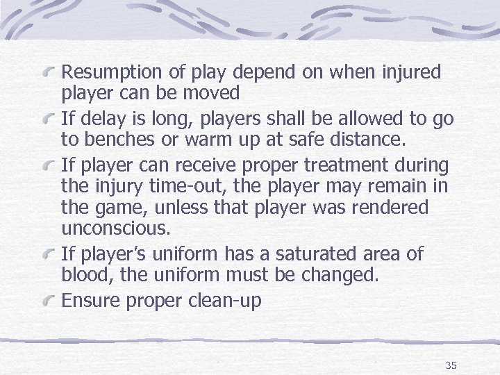 Resumption of play depend on when injured player can be moved If delay is