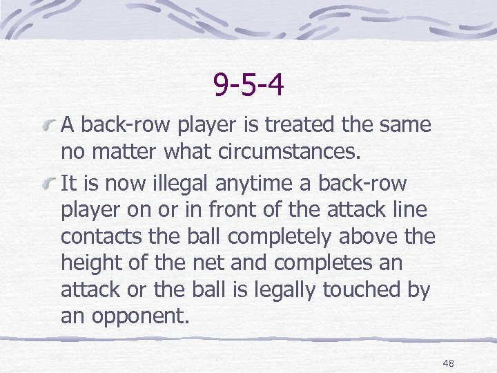 9 -5 -4 A back-row player is treated the same no matter what circumstances.