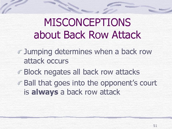 MISCONCEPTIONS about Back Row Attack Jumping determines when a back row attack occurs Block