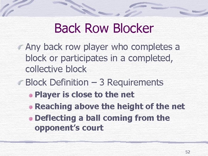 Back Row Blocker Any back row player who completes a block or participates in