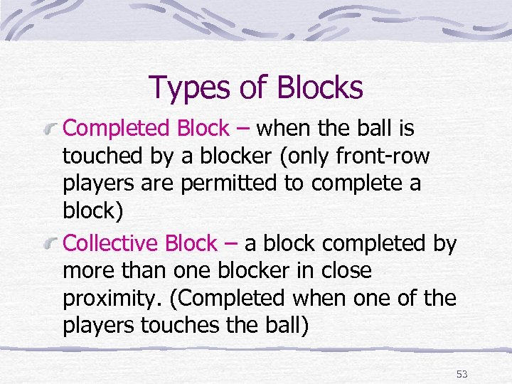 Types of Blocks Completed Block – when the ball is touched by a blocker