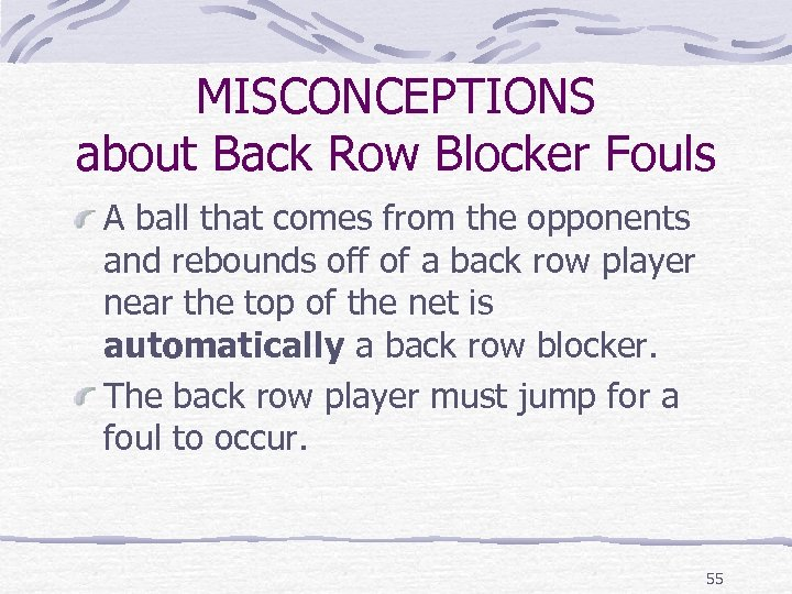 MISCONCEPTIONS about Back Row Blocker Fouls A ball that comes from the opponents and