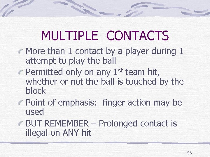 MULTIPLE CONTACTS More than 1 contact by a player during 1 attempt to play
