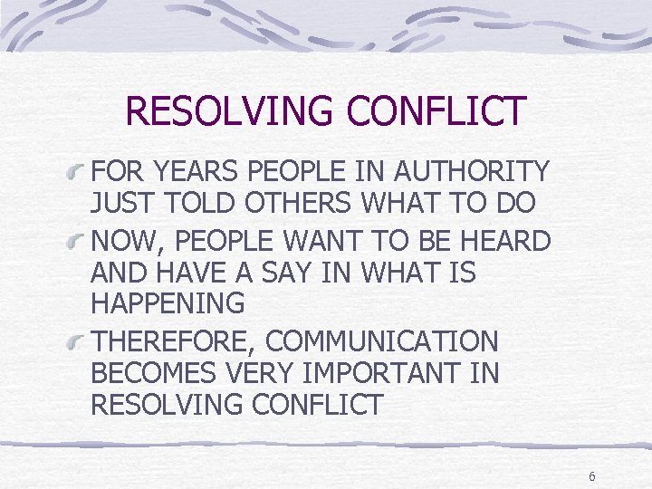 RESOLVING CONFLICT FOR YEARS PEOPLE IN AUTHORITY JUST TOLD OTHERS WHAT TO DO NOW,