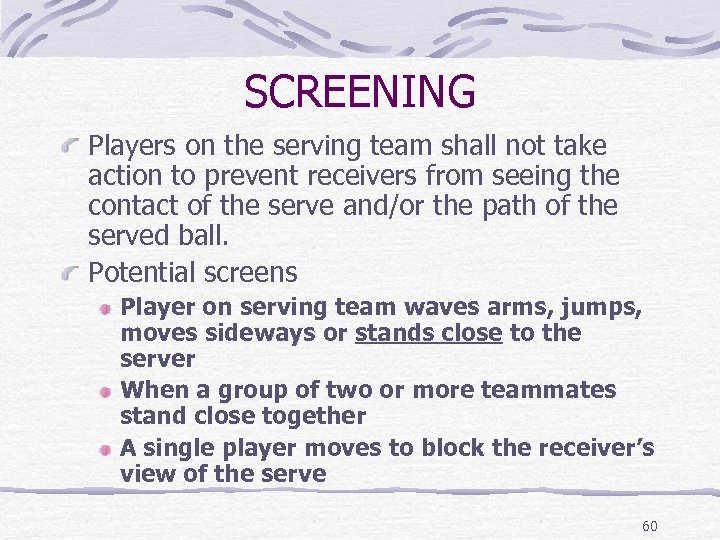 SCREENING Players on the serving team shall not take action to prevent receivers from