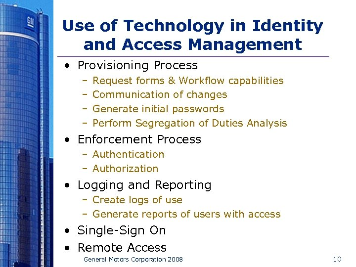 Use of Technology in Identity and Access Management • Provisioning Process – – Request