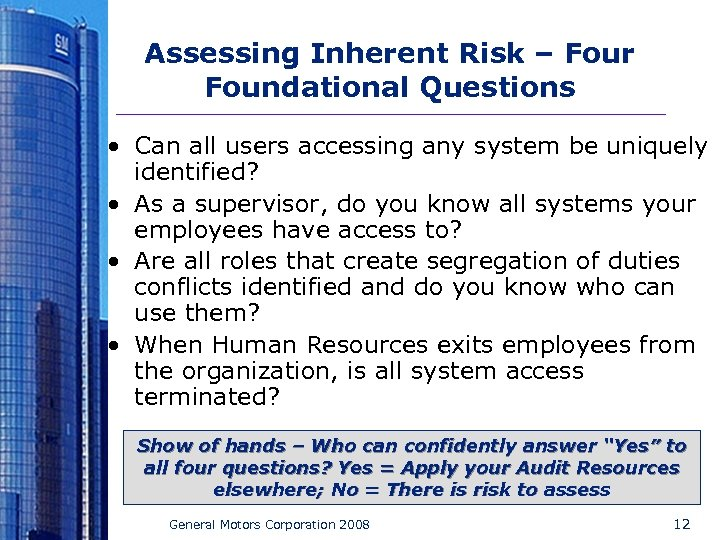 Assessing Inherent Risk – Four Foundational Questions • Can all users accessing any system