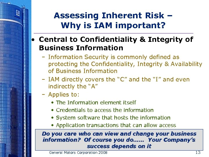Assessing Inherent Risk – Why is IAM important? • Central to Confidentiality & Integrity