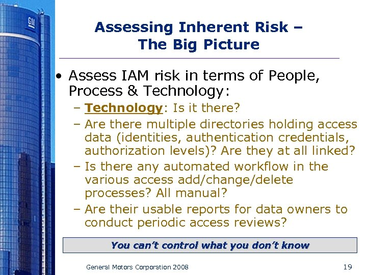 Assessing Inherent Risk – The Big Picture • Assess IAM risk in terms of