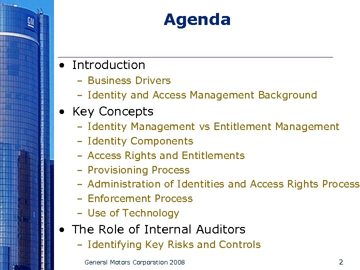 Agenda • Introduction – Business Drivers – Identity and Access Management Background • Key