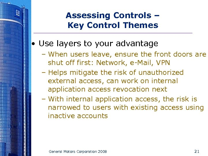 Assessing Controls – Key Control Themes • Use layers to your advantage – When