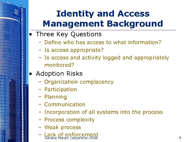 Identity and Access Management Background • Three Key Questions – Define who has access