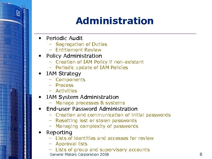 Administration • Periodic Audit – Segregation of Duties – Entitlement Review • Policy Administration