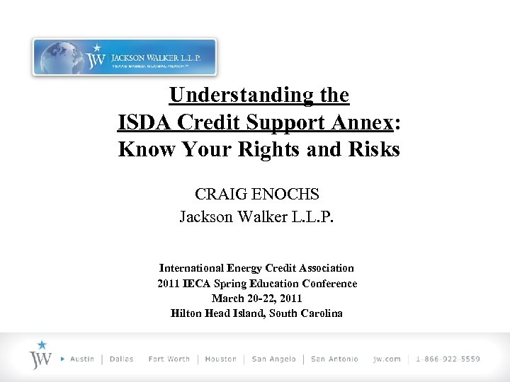Understanding the ISDA Credit Support Annex: Know Your Rights and Risks CRAIG ENOCHS Jackson
