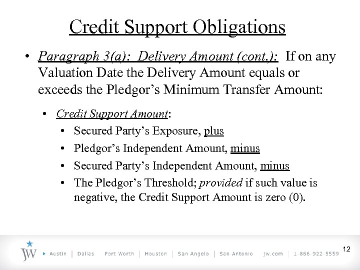Credit Support Obligations • Paragraph 3(a): Delivery Amount (cont. ): If on any Valuation