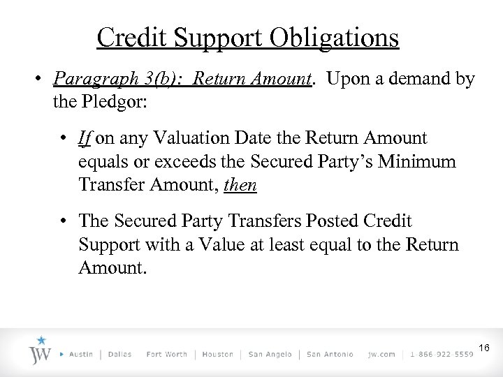 Credit Support Obligations • Paragraph 3(b): Return Amount. Upon a demand by the Pledgor: