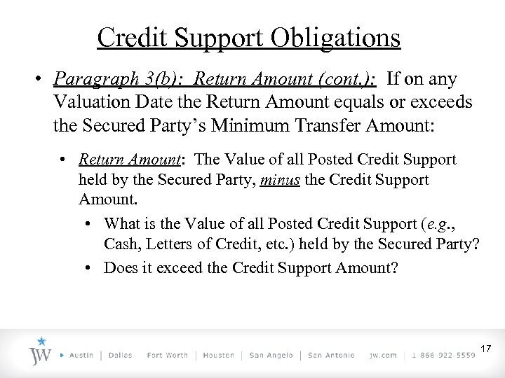 Credit Support Obligations • Paragraph 3(b): Return Amount (cont. ): If on any Valuation