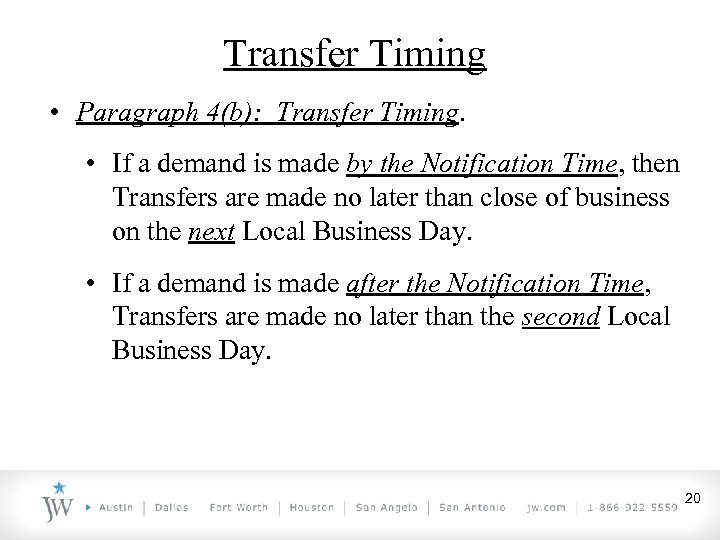 Transfer Timing • Paragraph 4(b): Transfer Timing. • If a demand is made by