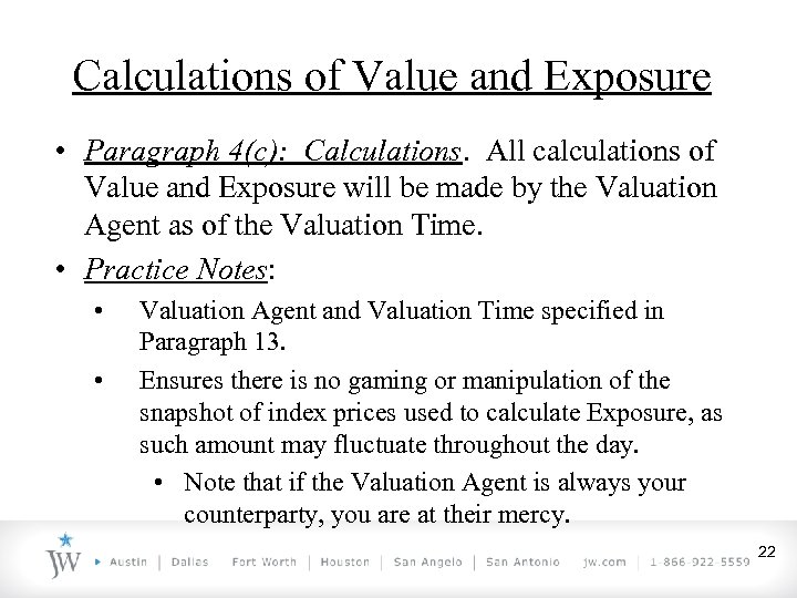 Calculations of Value and Exposure • Paragraph 4(c): Calculations. All calculations of Value and