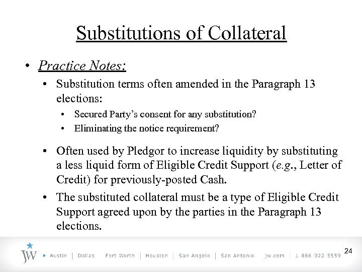 Substitutions of Collateral • Practice Notes: • Substitution terms often amended in the Paragraph
