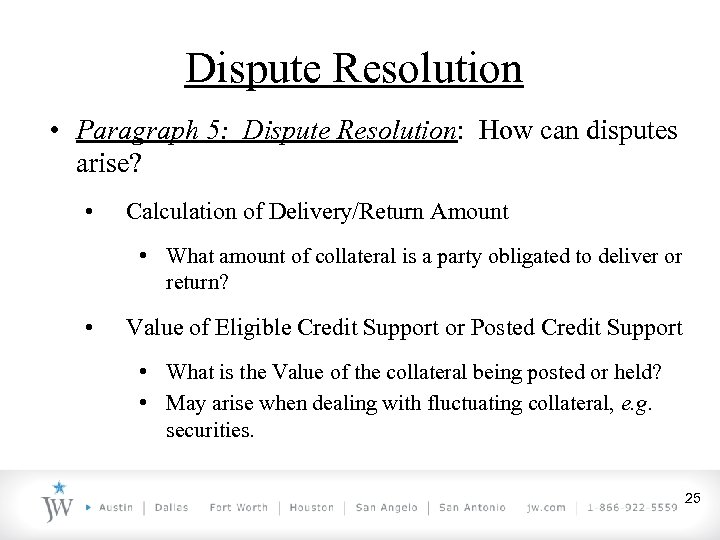 Dispute Resolution • Paragraph 5: Dispute Resolution: How can disputes arise? • Calculation of