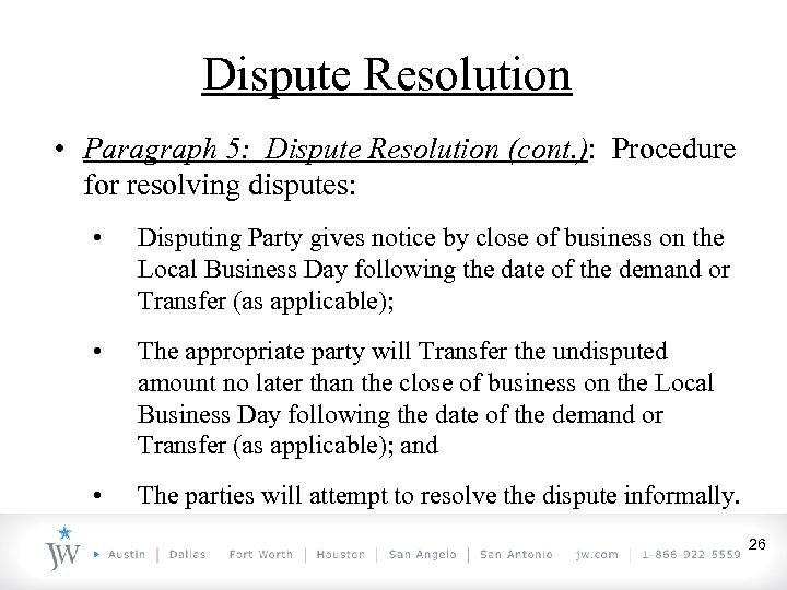 Dispute Resolution • Paragraph 5: Dispute Resolution (cont. ): Procedure for resolving disputes: •